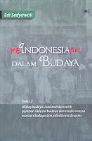 AJIBAYUSTORE  Judul Buku : KeIndonesiaan Dalam Budaya Buku 2 Dialog Budaya: Nasional dan Etnik Peranan Industri Budaya dan Media Massa Warisan Budaya dan Pelestarian Dinamis