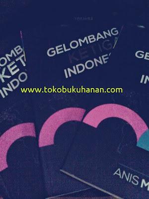 Buku Gelombang Ketiga Indonesia : Anis Matta