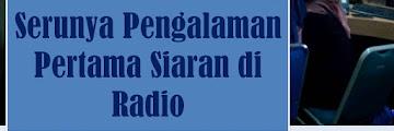 Serunya Pengalaman Pertama Siaran di Radio
