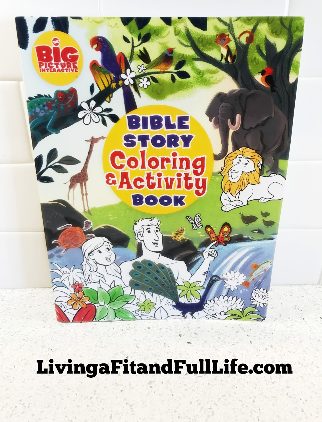 Living A Fit And Full Life The Bible Story Coloring And Activity Book For Kids Is Hours And