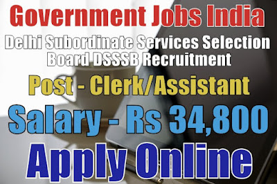 Delhi Subordinate Services Selection Board DSSSB Recruitment 2017