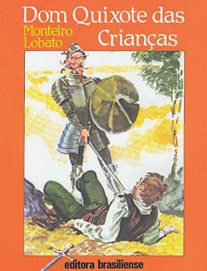dom quixote das crianças - monteiro lobato - miguel de cervantes - editora brasiliense - sítio do picapau amarelo - manoel victor filho - jacob levitinas - década de 1990 - década de 2000 - capa de livro - bookcover