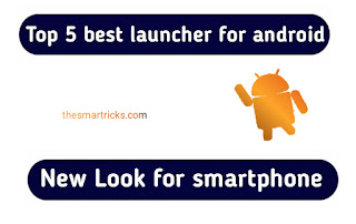 Top 5 Best launcher for android smartphone