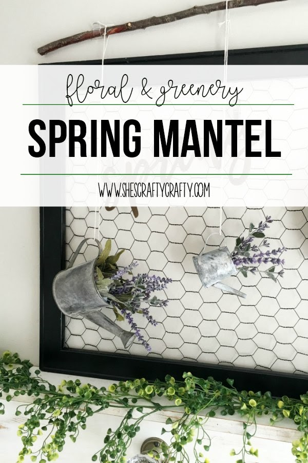 Floral and Greenery Spring Mantel- decorate your home with farmhouse spring charm using faux greenery, faux lavender and a branch from your yard!