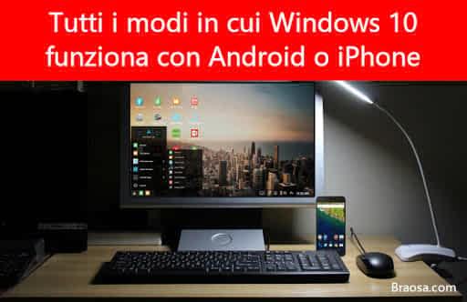 Tutti i modi in cui Windows 10 funziona con Android o iPhone