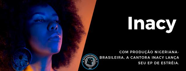 Com produção nigeriana-brasileira, a cantora Inacy lança seu EP de estréia.