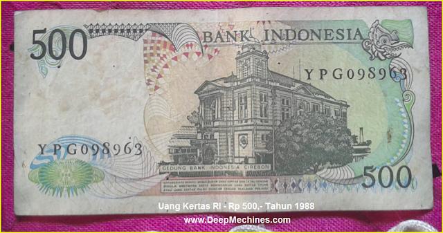 Gambar Mata Uang Kertas RI Rp 500,- Tahun 1988 bergambar Kantor BI Cirebon