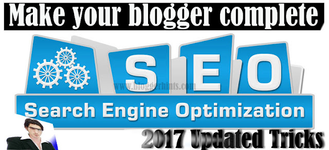How To Make Blogger SEO Friendly 2017 Updated SEO Tips