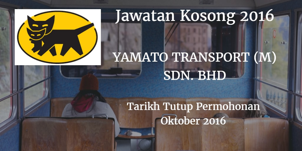 Jawatan Kosong YAMATO TRANSPORT (M) SDN. BHD Oktober 2016