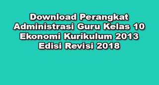 Download Perangkat Administrasi Guru Kelas 10 Ekonomi Kurikulum 2013 Edisi Revisi 2018