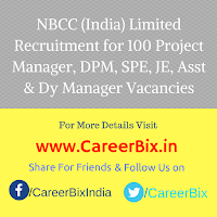 NBCC (India) Limited Recruitment for 100 Project Manager, DPM, SPE, JE, Asst & Dy Manager Vacancies