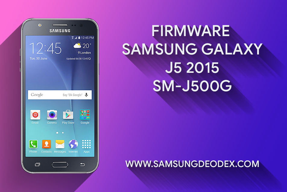 Samsung Firmware J500G J5 2015 - Samsung Deodex