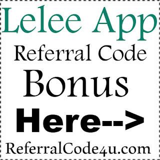 Lelee App Referral Code, Lelee App Invite Code & Lelee App Sign Up Bonus