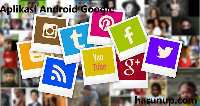 Aplikasi android google terbaru