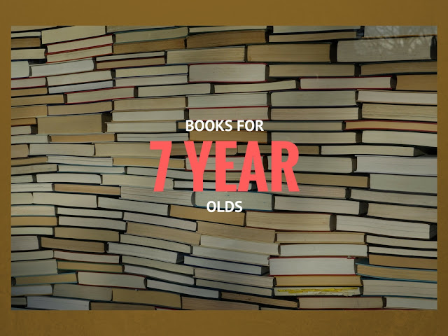 List of Best Books For 7 Year Olds to read in first grade and second grade