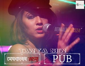 Pub Song - Meghnadbodh Rohoshyo, Tanya Sen