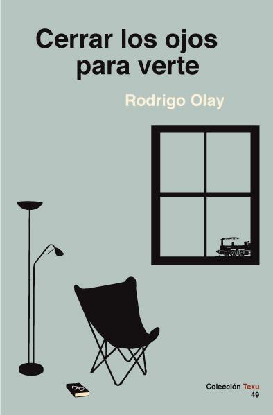 Cerrar los ojos para verte – Rodrigo Olay