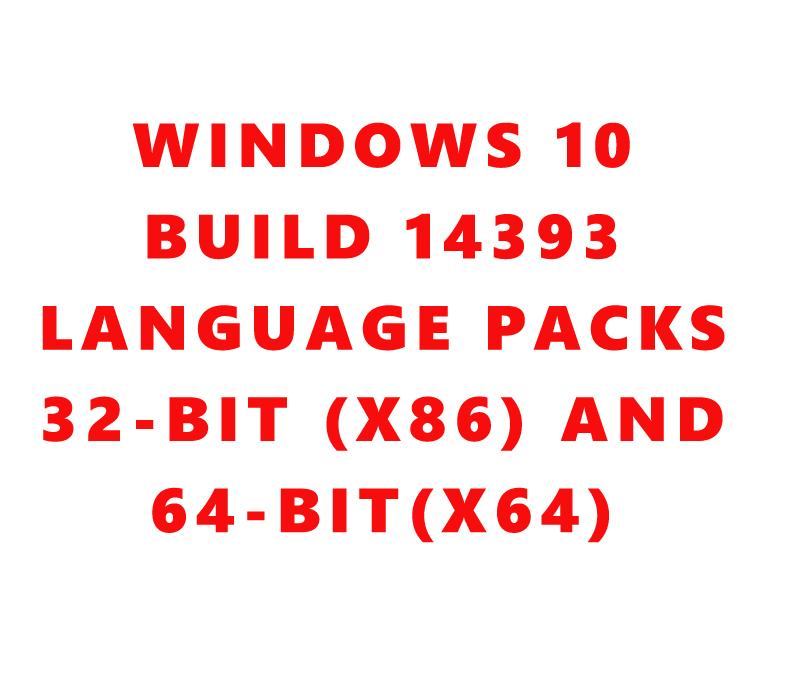 Windows 10 Build 14393 MUI Language Pack 32-bit (x86) and 64-bit All