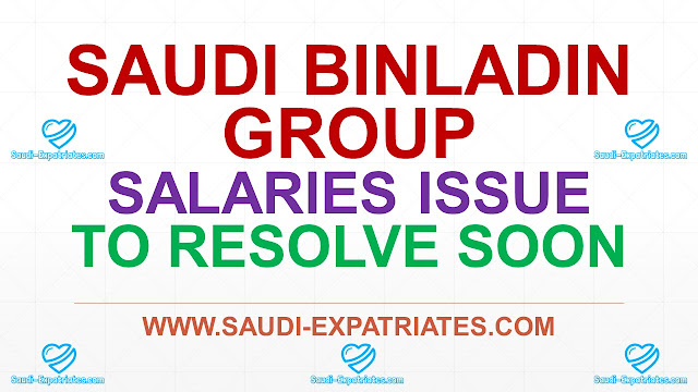 BIN LADEN SAUDI ARABIA SALARY ISSUES TO RESOLVE SOON