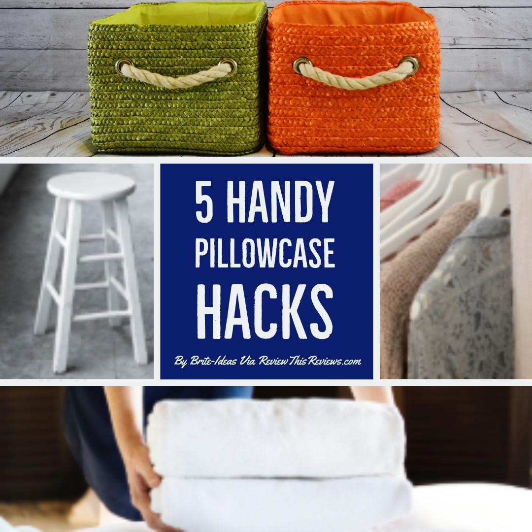 5 Creative Household Pillowcase Hacks