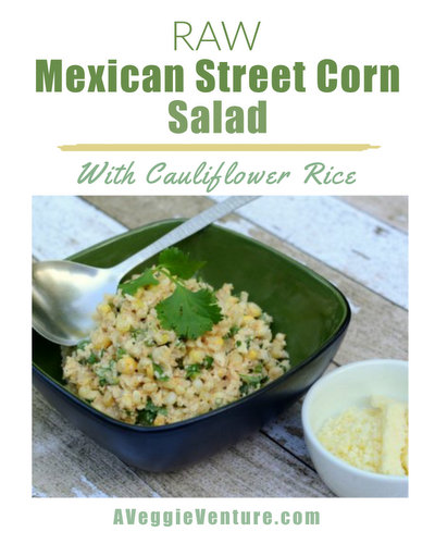 Raw Mexican Street Corn Salad with Cauliflower Rice, another summer salad ♥ AVeggieVenture.com. Weight Watchers Friendly. Low Carb.
