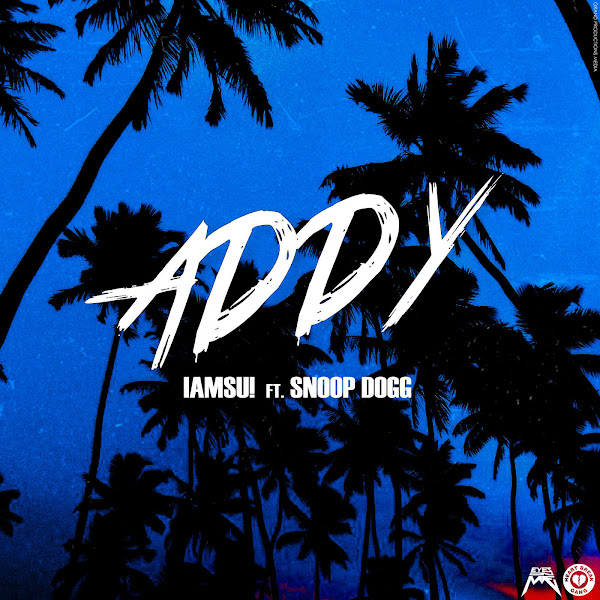 Iamsu! - Addy (feat. Snoop Dogg) - Single Cover