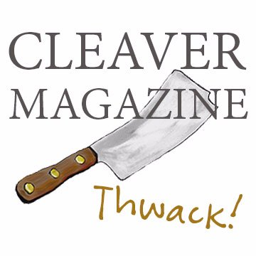 I edit the nonfiction craft essays for Cleaver Magazine...