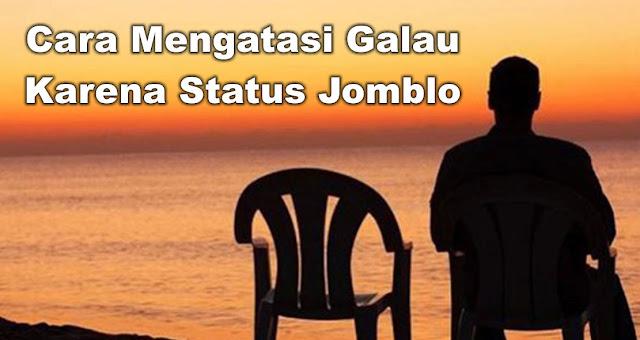 Cara Mengatasi Galau Karena Status Jomblo