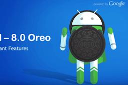 Pengguna Android, ini Dia Fitur Terbaru dari Android 8.0 Oreo - Terbaru