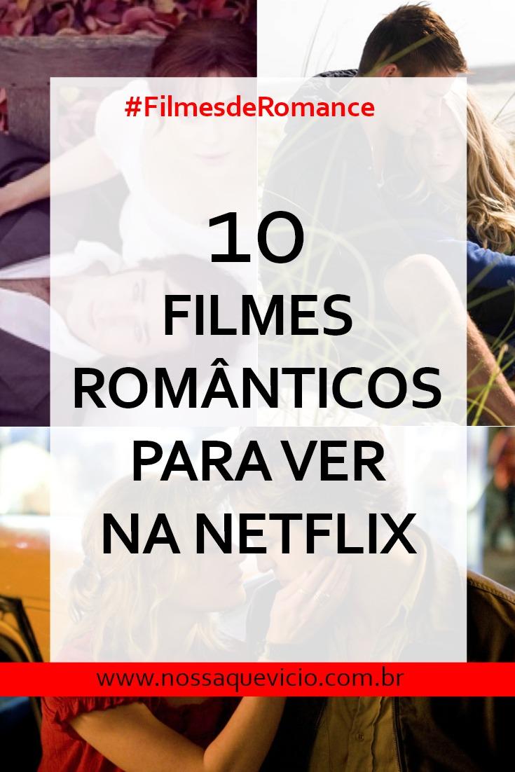 DICAS DE FILMES ROMÂNTICOS PARA ASSISTIR NA NETFLIX