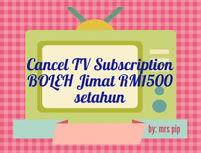 Cancel TV Subscription boleh jimat RM1500 setahun !