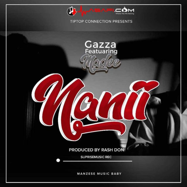 Gazza Ft Madee - Nani