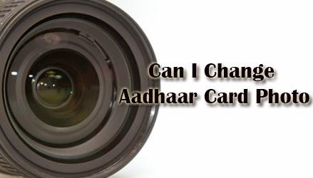 Can I Change Aadhaar Card Photo