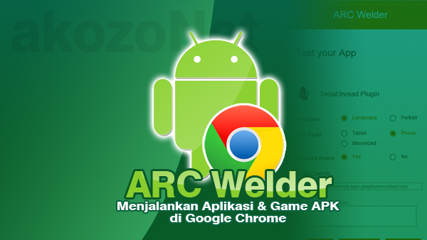 Bermain Game Android APK di Google Chrome Dengan ARC Welder.