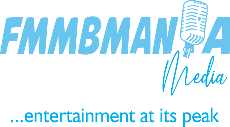 FMMBMania | No. 1 Naija Entertainment Hub