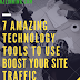 7 Amazing technology tools to help boost your site taffic