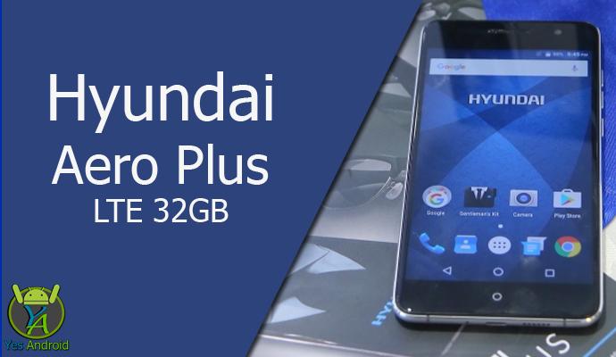 Hyundai Aero Plus LTE 32GB Full Specs Datasheet