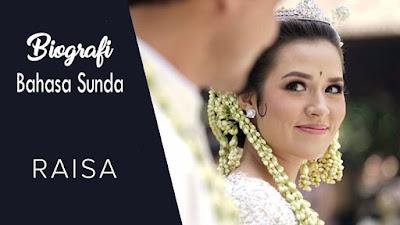 Biografi Bahasa Sunda Tentang Raisa Lengkap Terbaru