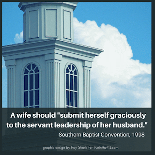 "A church steeple with the 1998 resolution that the SBC adopted in 1998, which says a wife should ""submit herself graciously to the servant leadership of her husband."""