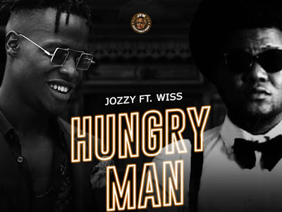 DOWNLOAD MP3: Jozzy ft Wiss - Hungry Man