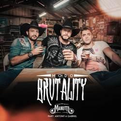 Baixar Modo Brutality - Manutti Part. Antony e Gabriel Mp3