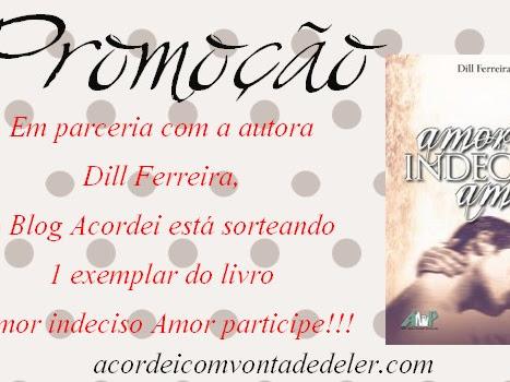Promoção - Amor indeciso Amor - Dill Ferreira