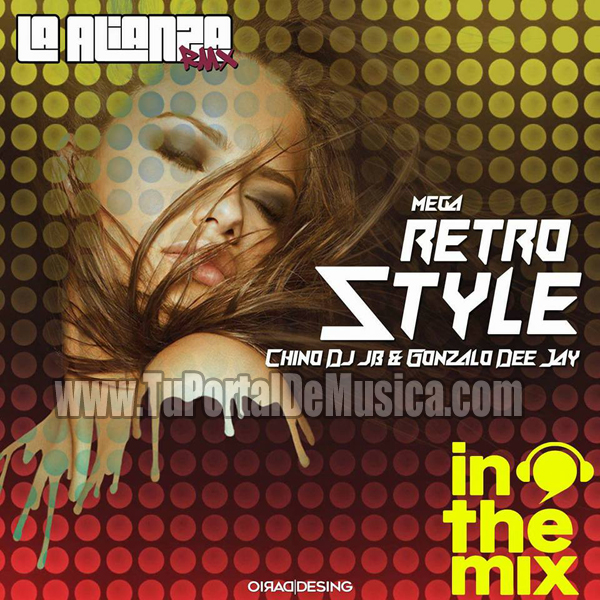Mega Retro Style Vol. 1 Chino Dj JB Ft. Gonzalo Dj (2017)