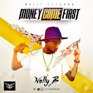 """Nelly B - """"MONEY COME FIRST"""""""
