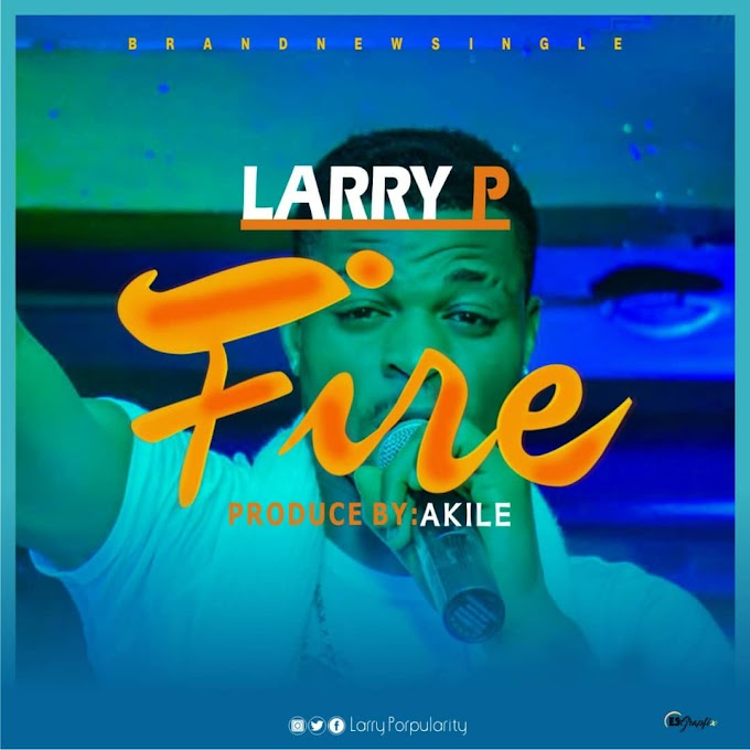 [Music] Larry P - Fire