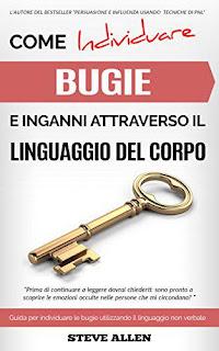 Linguaggio Corporale - Come Individuare Bugie E Inganni Attraverso Il Linguaggio Del Corpo PDF