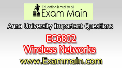 EC6802 Wireless Networks | Impotent  Questions | Question bank | Syllabus | Model and Previous Question papers | Download PDF