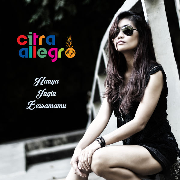 Citra Allegro - Hanya Ingin Bersamamu