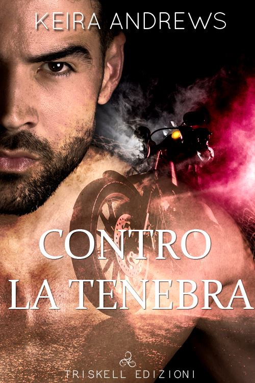 "Libri in uscita: ""Contro la tenebra"" (Serie Kick at the darkness #1) di Keira Andrews"