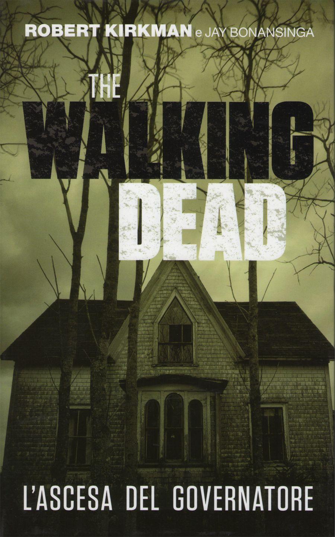 Recensione: The Walking Dead, l'ascesa del Governatore (R. Kirkman - J. Bonansinga)